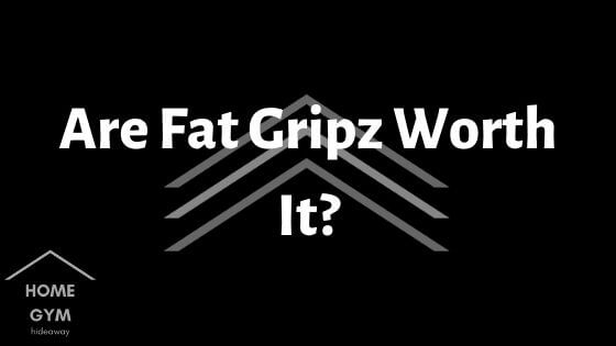 Are Fat Gripz Worth It