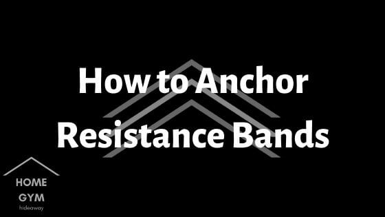 How to Anchor Resistance Bands