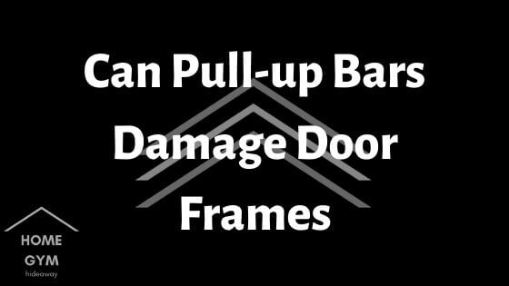 Can Pull-up Bars Damage Door Frames