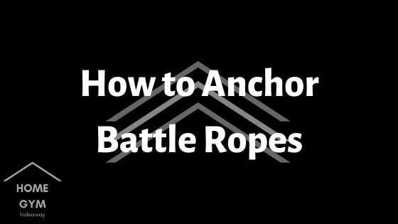 How to Anchor Battle Ropes