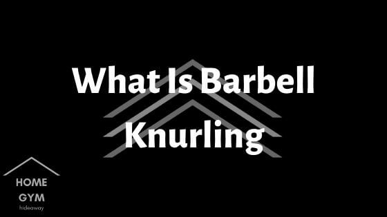 What Is Barbell Knurling