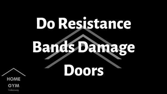 Do Resistance Bands Damage Doors