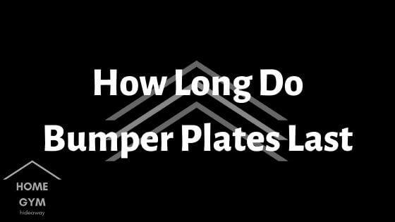 How Long Do Bumper Plates Last