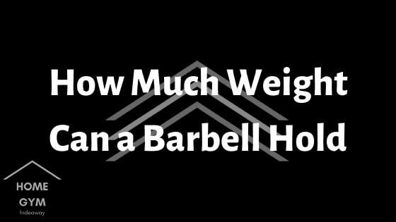How Much Weight Can a Barbell Hold