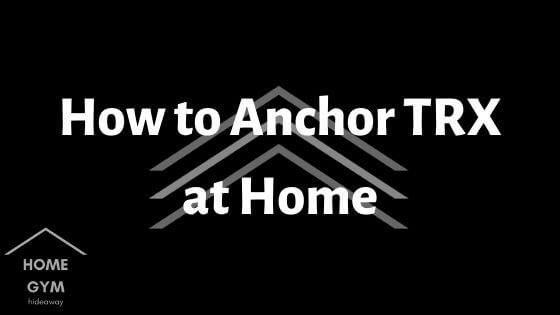 How to Anchor TRX at Home