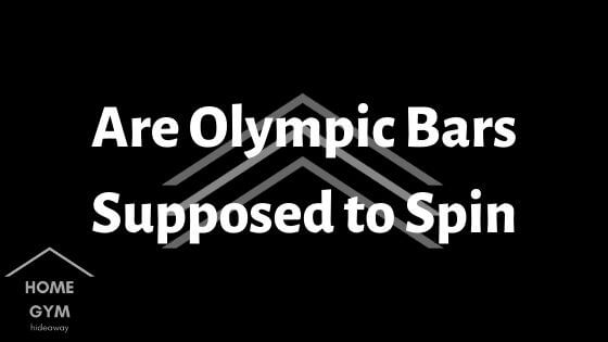 Are Olympic Bars Supposed to Spin?