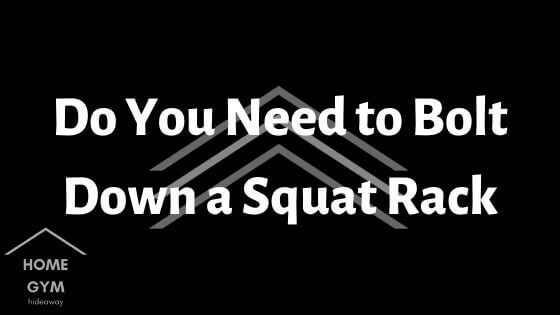 Do You Need to Bolt Down a Squat Rack