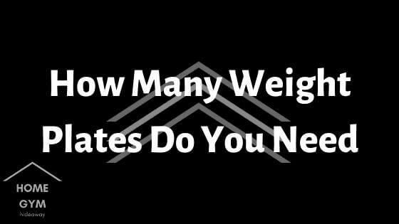 How Many Weight Plates Do You Need